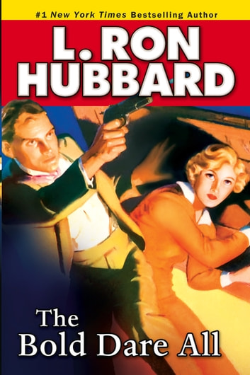 The Bold Dare All ebook by L. Ron Hubbard