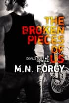The Broken Pieces Of Us - The Devil's Dust ebook by M.N. Forgy