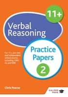 11+ Verbal Reasoning Practice Papers 2 - For 11+, pre-test and independent school exams including CEM, GL and ISEB ebook by Chris Pearse