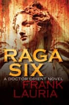Raga Six ebook by Frank Lauria