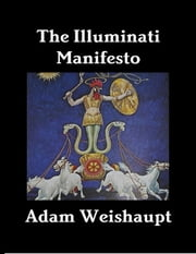 The Illuminati Manifesto ebook by Adam Weishaupt