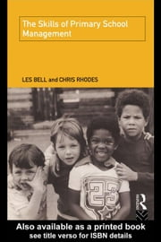The Skills of Primary School Management ebook by Bell, Les