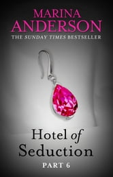 Hotel of Seduction: Part 6 ebook by Marina Anderson