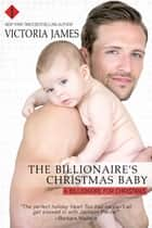 The Billionaire's Christmas Baby - A Red River Series Book ebook by Victoria James
