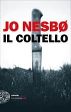 Il coltello eBook by Jo Nesbø, Eva Kampmann