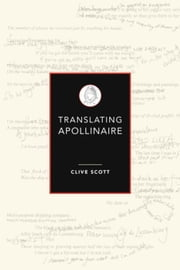 Translating Apollinaire ebook by Scott, Clive
