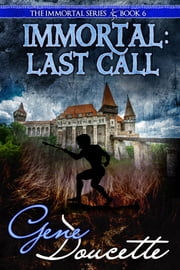 Immortal: Last Call ebook by Gene Doucette