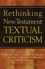 Rethinking New Testament Textual Criticism ebook by David Alan Black