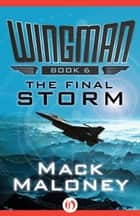 The Final Storm ebook by Mack Maloney