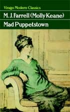 Mad Puppetstown ebook by Molly Keane
