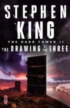 The Drawing of the Three ebook by Stephen King