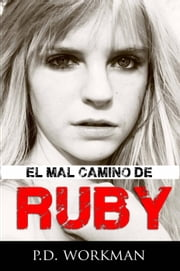 El mal camino de Ruby eBook by P.D. Workman