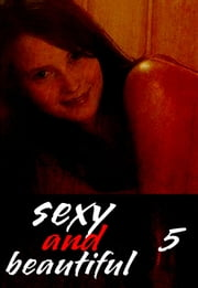 Sexy and Beautiful Volume 5 - A sexy photo book ebook by Natasha Broadmoor