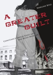 A Greater Guilt ebook by Noeline Kyle