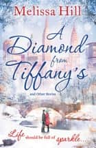 A Diamond from Tiffany's ebook by Melissa Hill