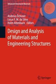 Design and Analysis of Materials and Engineering Structures ebook by Holm Altenbach,Lucas F. M. da Silva,Andreas Öchsner