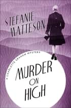 Murder on High eBook by Stefanie Matteson