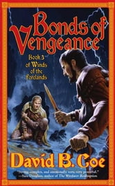 Bonds of Vengeance - Book 3 of Winds of the Forelands ebook by David B. Coe