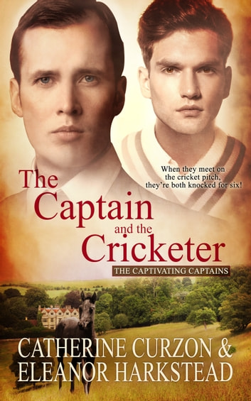 The Captain and the Cricketer ebook by Catherine  Curzon,Eleanor Harkstead