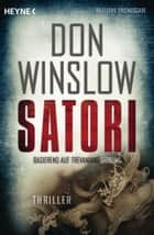 Satori - Thriller ebook by Don Winslow, Conny Lösch