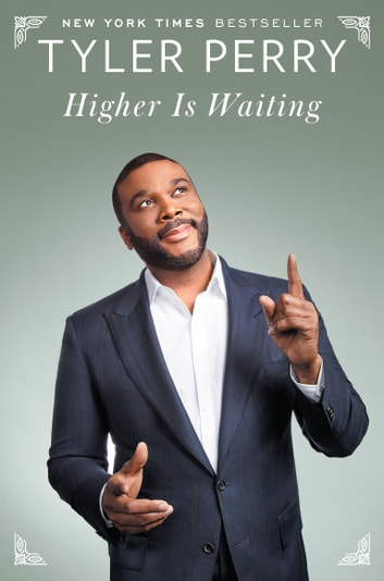 Higher Is Waiting ebook by Tyler Perry