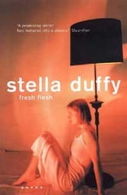 Fresh Flesh ebook by Stella Duffy