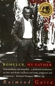 Romulus, My Father ebook by Raimond Gaita