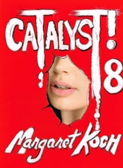Catalyst! ebook by Margaret Koch