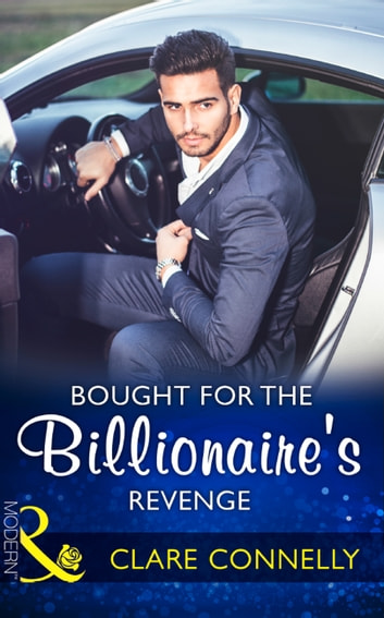 Bought For The Billionaire's Revenge (Mills & Boon Modern) 電子書籍 by Clare Connelly