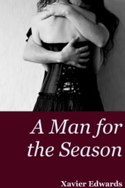 A Man for the Season ebook by Xavier Edwards