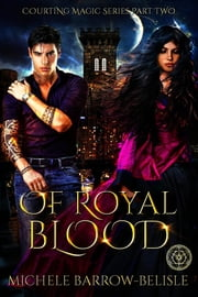 Of Royal Blood - Part Two ebook by Michele Barrow-Belisle