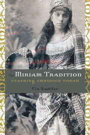 The Miriam Tradition - Teaching Embodied Torah ebook by Kobo.Web.Store.Products.Fields.ContributorFieldViewModel