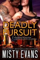 Deadly Pursuit - SCVC Taskforce, Book 1 ebook by Misty Evans