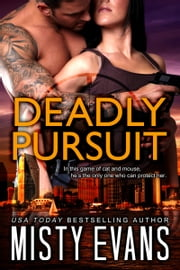 Deadly Pursuit - SCVC Taskforce Book 1 ebook by Misty Evans