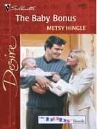 The Baby Bonus ebook by Metsy Hingle