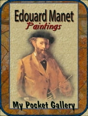 Édouard Manet - Annotated Paintings ebook by Daniel Coenn