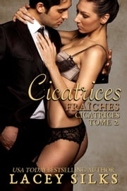 Cicatrices fraîches eBook by Lacey Silks