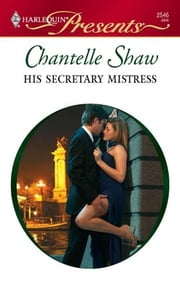 His Secretary Mistress ebook by Chantelle Shaw