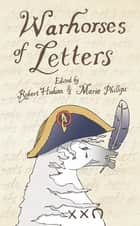 Warhorses of Letters ebook by Robert Hudson, Marie Phillips