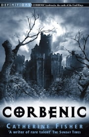 Corbenic ebook by Catherine Fisher
