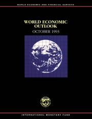 World Economic Outlook, October 1993 ebook by International Monetary Fund. Research Dept.
