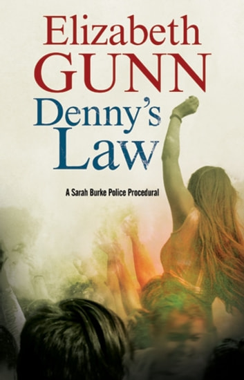 Denny's Law - A Sarah Burke police procedural ebook by Elizabeth Gunn