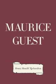 Maurice Guest ebook by Henry Handel Richardson