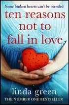 Ten Reasons Not to Fall In Love - A Dark Secret Can Ruin Everything ebook by