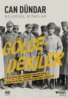 Gölgedekiler ebook by Can Dündar