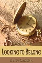 Looking to Belong ebook by Sandy Grissom