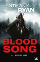 La Voix du sang - Blood Song, T1 eBook by Maxime le Dain, Anthony Ryan