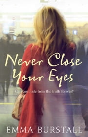 Never Close Your Eyes ebook by Emma Burstall