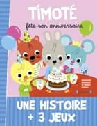 Timoté fête son anniversaire ebook by