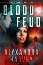 Blood Feud ekitaplar by Alyxandra Harvey